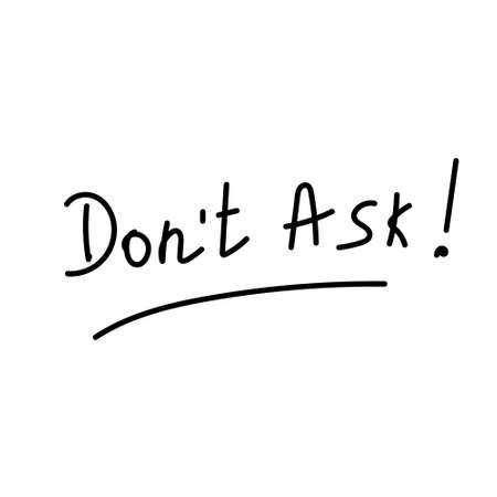 Dont Ask! handwritten on a white background. Vector