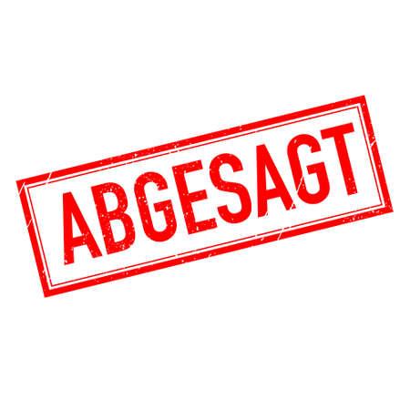 Abgesagt, Canceled in German language. Vector stamp Vettoriali