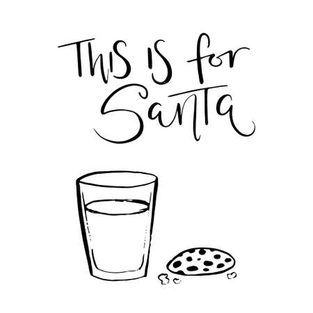 christmas cookie: This is for Santa. Vector handlettering with illustration of glass of milk and a cookie. Christmas holidays theme template for poster or banner.