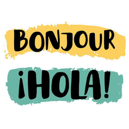 bonjour: Greeting messages in french and spanish, simple lettering on bright color paint swashes. Modern design in vector for greeting card, t-shirt or banner. Isolated on background.