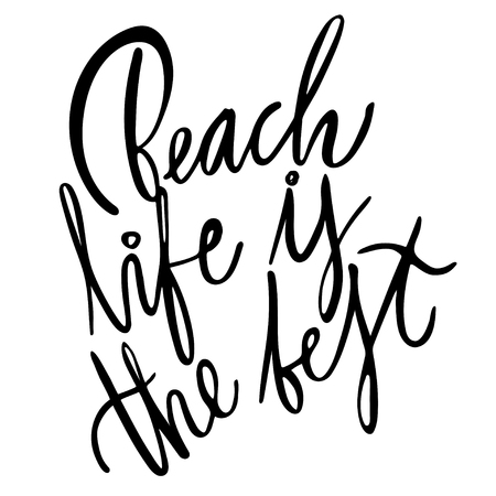 Beach life is the best - hand lettering design for posters, t-shirts, cards, invitations, stickers, banners. Eps 10