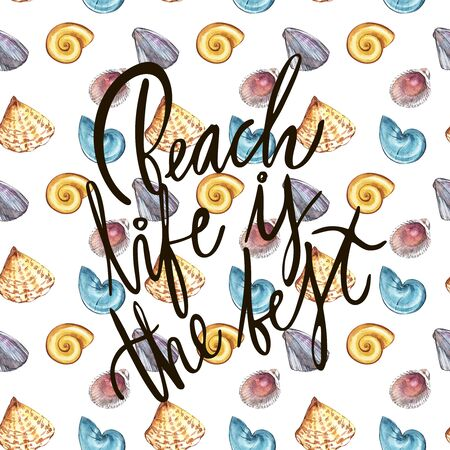 Lettering- Beach life is the best. Watercolor illustrations of Seashells. Sea seamless pattern. Stock Photo