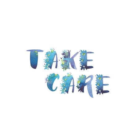 Watercolor phrase - Take care. Exclusive Custom Characters. Hand Lettering and Typographic art for Designs:   for Poster, Invitation, Card, etc. Brush Typography.