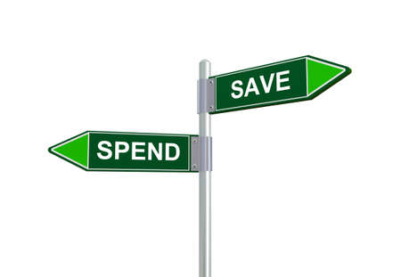 spend: 3d illustration of spend and save road sign