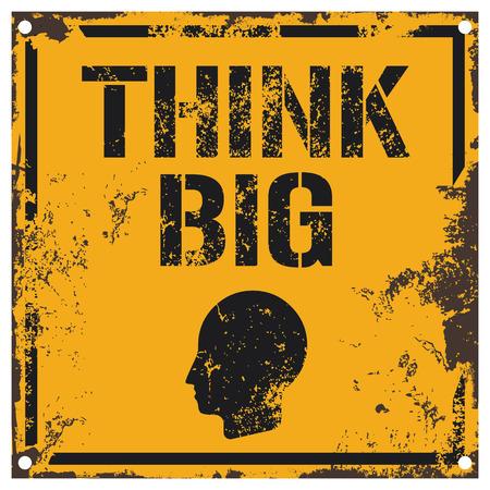 think big: think big sign