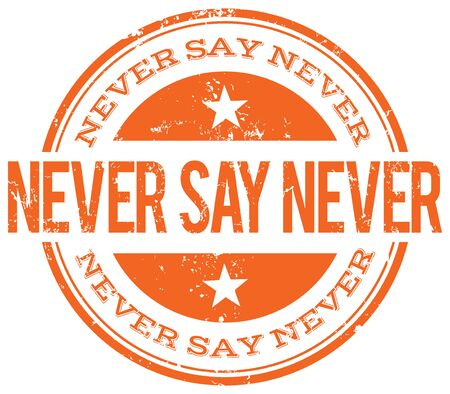 never say never stamp