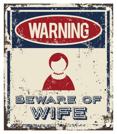 beware: Beware of Wife warning sign Illustration