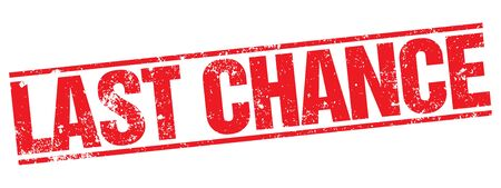 last chance: Last Chance stamp Illustration