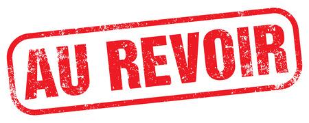 Goodbye (Au Revoir) Stamp in French vector illustration.
