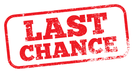 Last Chance Stamp vector illustration.