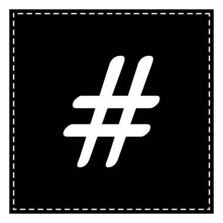 Hashtag sign illustration. Black patch on white background. Isolated.