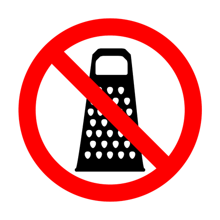 cheese grater: No Cheese grater sign.