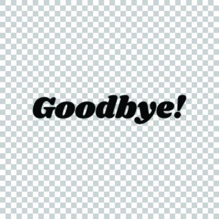 Goodbye slogan illustration. Black icon on transparent background.