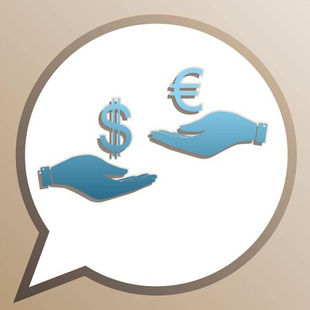 Currency exchange from hand to hand. Dollar adn Euro. Bright cerulean icon in white speech balloon at pale taupe background.