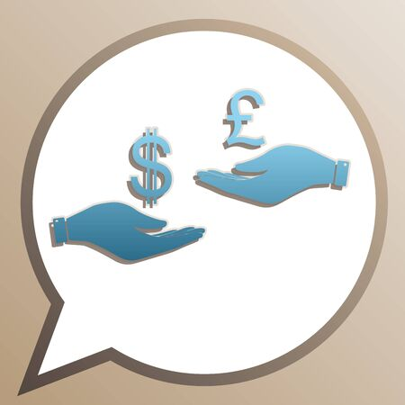 Currency exchange from hand to hand. Dollar and Pound. Bright cerulean icon in white speech balloon at pale taupe background. Illustration