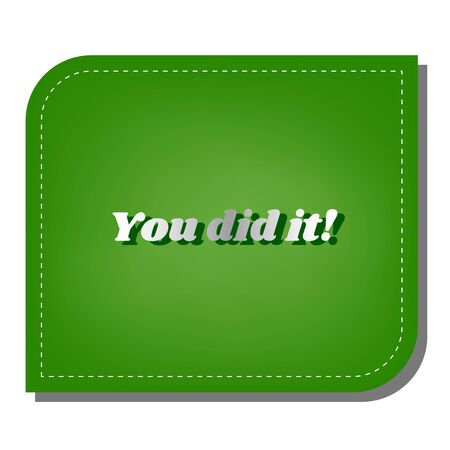 You did it slogan. Silver gradient line icon with dark green shadow at ecological patched green leaf.