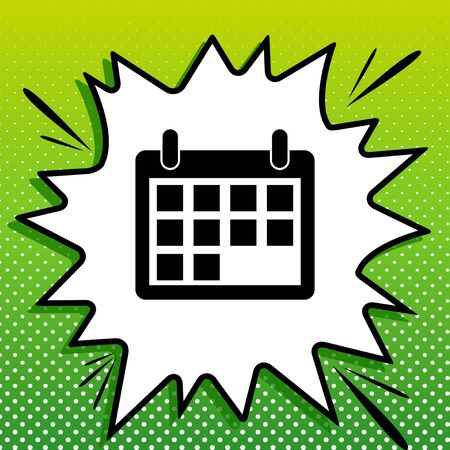 Calendar sign illustration. Black Icon on white popart Splash at green background with white spots.