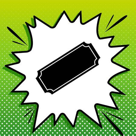 Ticket sign illustration. Black Icon on white popart Splash at green background with white spots.