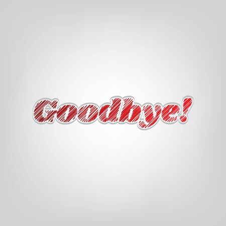 Goodbye slogan illustration. Red gradient scribble Icon with artistic contour gray String on light gray Background. Illustration