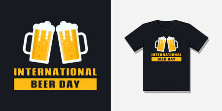 International Beer Day.  The concept of typographic art with illustration of two beers.  Can be used as a screen printing design for t-shirts