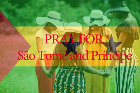 Pray for Democratic Republic of Sao Tome and Principe. Group of four african women holding hands and praying. Concept of crisis in Africa country.