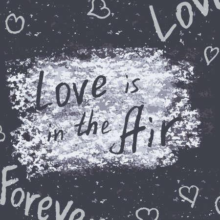 """phrases: Frases dibujadas a mano. """"El amor est� en el aire"""". Tiza en la pizarra. Vector inscripciones blancas. Vectores"""