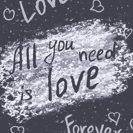 phrases: Hand drawn phrases. All you need is love. Chalk on the blackboard. Vector white inscriptions. Illustration