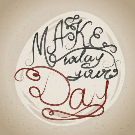 make my day: Decorative card with hand-drawn lettering. Make today your day. Creative motivation quote. Typographic design poster in vector.