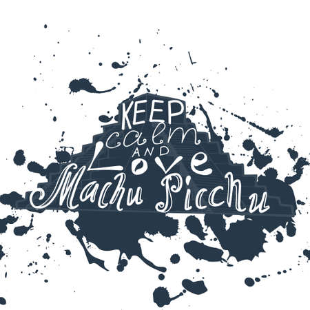 picchu: Poster with typographical phrase Keep calm and love Machu Picchu. Vector design art postcard with creative slogan. Retro greeting card in sketch style. Illustration