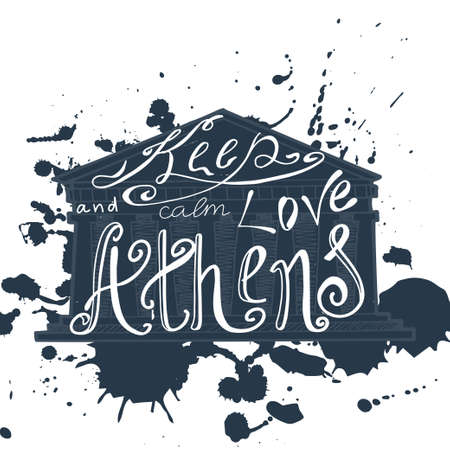 keep in: Vector illustration with phrase Keep calm and love Athens.  Poster design art with creative slogan. Retro greeting card in sketch style.
