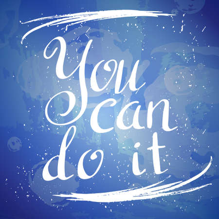 You can do it Poster. Hand drawn lettering. Vector calligraphic design. Isolated quote for your design.