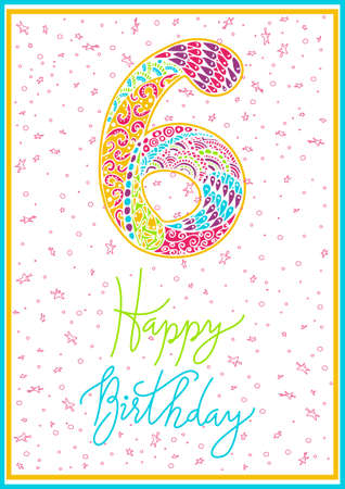 sixth birthday: Happy birthday hand lettering. Vector greeting card. Original calligraphic phrase