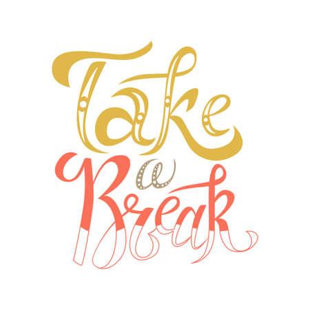 Typografie Design für die Karte. Vektor-Illustration Machen Sie eine Pause. Handgefertigte Kunst Zitat Vektorgrafik