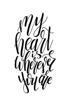 wherever: Love postcard graphic design. Vector lettering for poster. Typographical design with creative slogan.Ink illustration. My heart is wherever you are Illustration