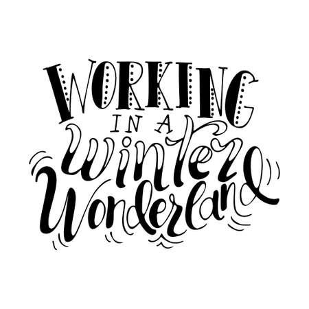 Working in a winter wonderland handwriting lettering.