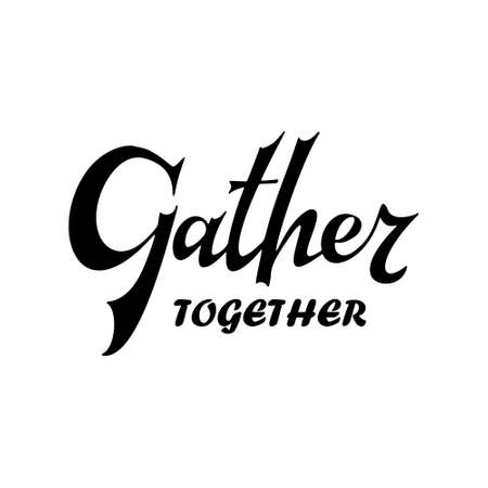 Gather together poster. Greeting card with brush calligraphy. Thanksgiving banner. Vector illustration. Vettoriali