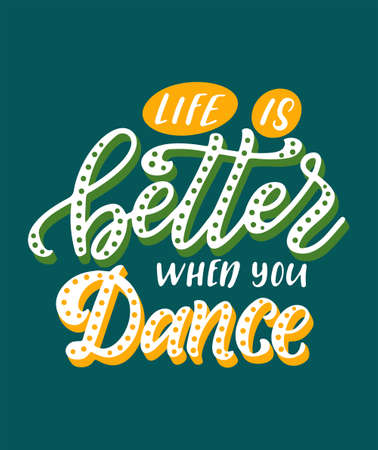 Motivation quote about dance. Lettering for print, banner, poster. Design concept with hand drawn text. Vector illustration