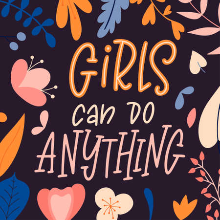 Inspirational girl power quote. Hand drawn lettering poster. Feminism woman motivational slogan. Vector illustration