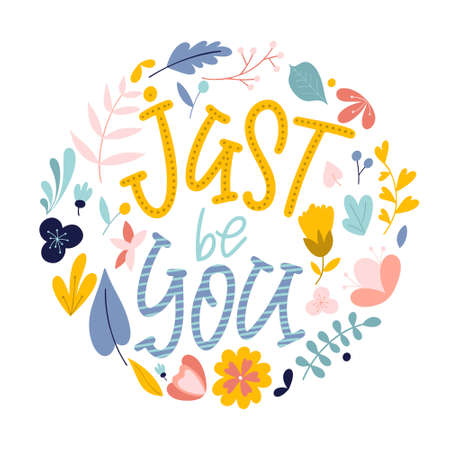 Just be You. Hand drawn feminism quote. Motivation woman slogan in lettering style. Vector illustration Standard-Bild - 138088279