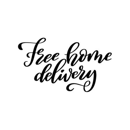 Free home delivery lettering quote in script style. Hand drawn lettering for poster or banner isolated on white background. Vector illustration Illusztráció