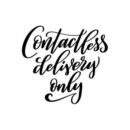 Contactless delivery only lettering quote in script style. Hand drawn lettering for poster or banner isolated on white background. Vector illustration