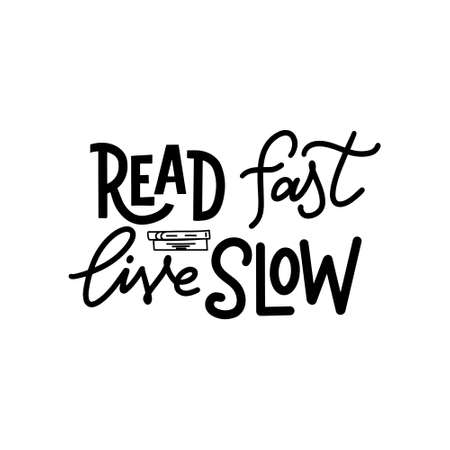 Hand drawn lettering quote for poster desogn isolated on white backgound. Read fast live slow. Typography funny phrase. Vector illustration Illusztráció