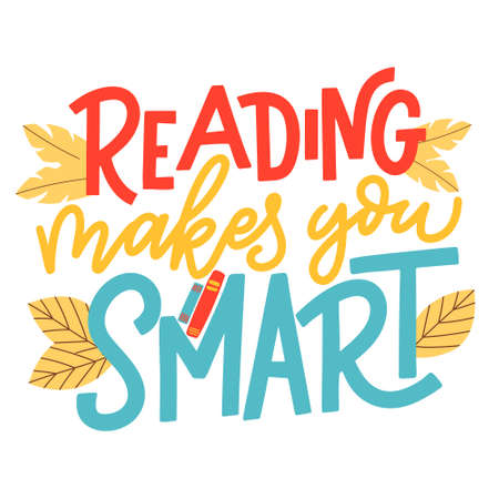 Reading makes you smart. Hand drawn lettering quote for poster design isolated on white background. Typography funny phrase. Vector illustration Illusztráció