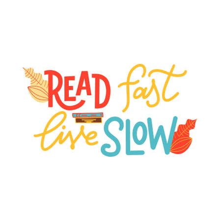 Hand drawn lettering quote for poster design isolated on white background. Read fast live slow. Typography funny phrase. Vector illustration