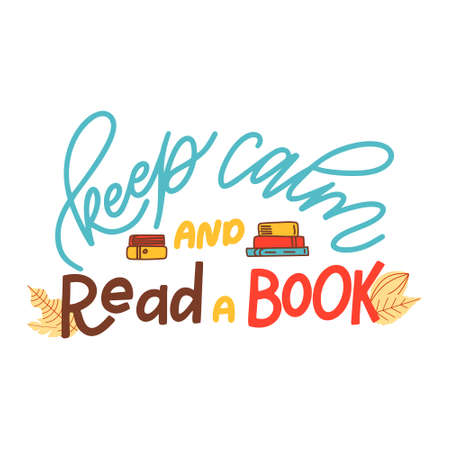 Hand drawn lettering quote for poster design isolated on white background. Keep calm and read a book. Typography funny phrase. Vector illustration