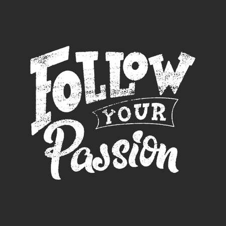 Hand lettering typography poster on blackboard background with chalk. Quote about passion. Inspiration and positive poster with calligraphic letter. Vector illustration