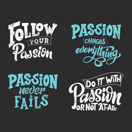 Set of hand lettering typography posters on blackboard background with chalk. Quotes about passion. Inspiration and positive poster with calligraphic letter. Vector illustration Illustration