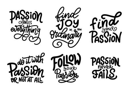 Set of Hand drawn letterign quotes about passion. Modern inspirational phase for poster, print, card, banner. Vector illustration