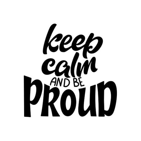 LGBT lettering slogan. Pride concept in hand drawn style. Keep calm and be proud. Vector illustration isolated on white background