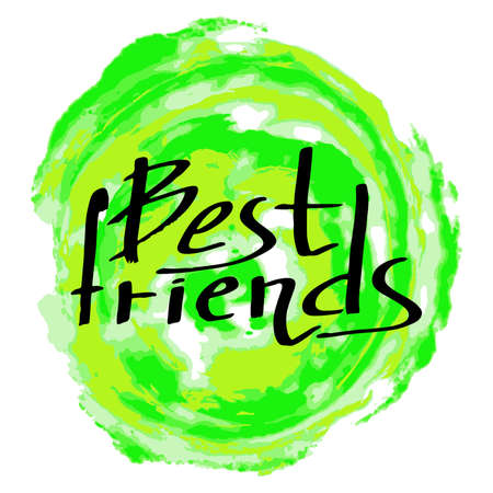 greet card: Best Friends:text on colorful background. The calligraphic greeting: Best Friends. Quote about Friendship. letters. Friendly lettering. illustration.